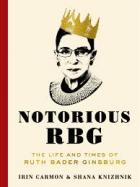 Details for Notorious R. B. G. : The Life and Times of Ruth Bader Ginsburg